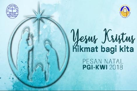 Pesan Natal 2018 PGI-KWI: Yesus Kristus Hikmat Bagi Kita